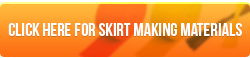 Click here for skirt making materials